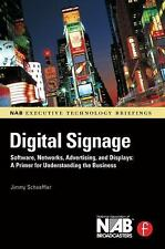 Digital Signage: Software, Networks, Advertising, and Displays: A Primer for Und