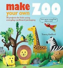 Make Your Own Zoo: 35 Projects for Kids Using Everyday Cardboard Packaging....