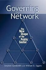 Governing by Network: The New Shape of the Public Sector by Goldsmith, Stephen,