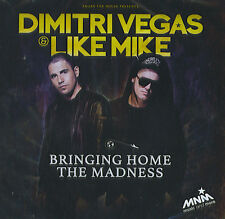 Dimitri Vegas & Like Mike : Bringing home the Madness (CD)