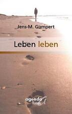Gumpert, Jens M. - Leben leben
