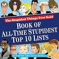 Stupidest Things Ever Said : Book of All-Time Stupidest Top 10 Lists