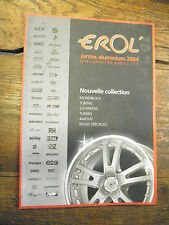 catalogue Erol' - jantes aluminium 2004 - prix conseillés publics