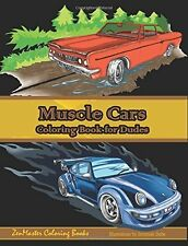Muscle Cars Coloring Book for Dudes: Adult Coloring Book for Men Adult Coloring