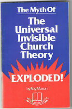 THE MYTH OF THE UNIVERSAL CHURCH THEORY EXPLODED! BY ROY MASON  0866451021 VG