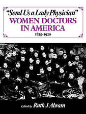Send Us a Lady Physician: Women Doctors in America, 1835-1920-ExLibrary