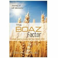 The Boaz Factor : When You're Ready for the Right One by Brenda Bradley...