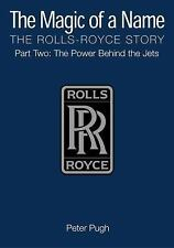 The Magic of a Name, The Rolls-Royce Story, Part Two: The Power Behind the Jets,