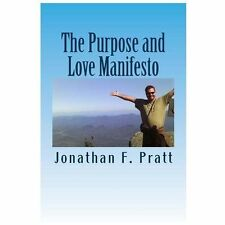 The Purpose and Love Manifesto : The Purpose and Love Manifesto by Jonathan...