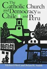 The Catholic Church and Democracy in Chile and Peru (Helen Kellogg Institute for