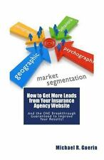 How to Get More Leads from Your Insurance Agency Website (2014, Paperback)