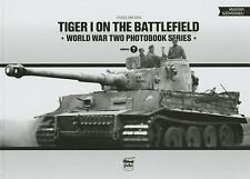 World War Two Photobook: Tiger I on the Battlefield 7 by Chris Brown (2014,...