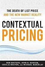 Contextual Pricing : The Death of List Price and the New Market Reality by...