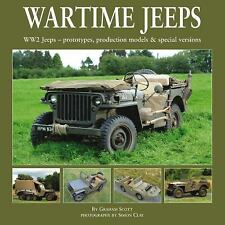 Wartime Jeeps : WW2 Jeeps - Prototypes, Production Models and Special Versio…