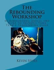 The Rebounding Workshop : 40 Rebounding Drills and More to Improve Your...