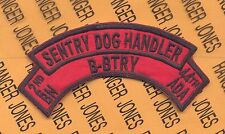 B Battery 2nd Bn. 44th ADA Artillery SENTRY DOG HANDLERS scroll arc patch