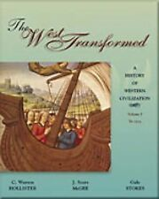 The West Transformed: A History of Western Civilization, Volume I, to 1715 (West