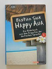 Happy Aua Bastian Sick ein Bilderbuch aus dem Irrgarten der deutschen Sprache 2
