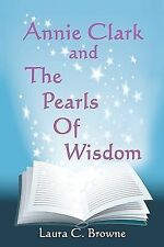 Annie Clark and the Pearls of Wisdom by Laura C. Browne (2008, Paperback)