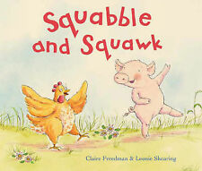 Freedman, Claire Squabble and Squawk Very Good Book