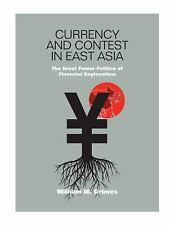Currency and Contest in East Asia: The Great Power Politics of Financial Regiona