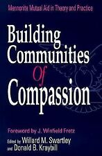Building Communities of Compassion: Mennonite Mutual Aid in Theory and Practice