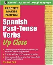 Practice Makes Perfect: Spanish Past-Tense Verbs Up Close by Erich W. Vogt...