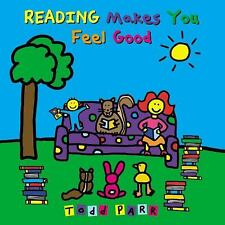 Reading Makes You Feel Good by Parr, Todd