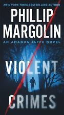 Violent Crimes : A Novel by Phillip Margolin (2016, Paperback)
