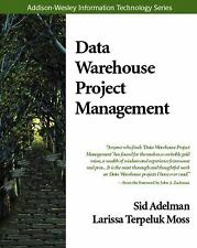 Data Warehouse Project Management, Moss, Larissa T., Adelman, Sid, Acceptable Bo