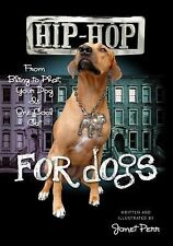 Hip-Hop for Dogs: From Bling to Phat Your Dog Is One Cool Cat by Perr, Janet