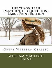 The Yukon Trail (Masterpiece Collection) Large Print Edition : Great Western...