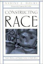 Constructing Race: Youth, Identity, and Popular Culture in South Africa (Suny Se