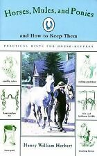 Horses, Mules, Ponies, and How To Keep Them: Practical Hints for Horse-Keepers