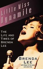 Little Miss Dynamite : The Life and Times of Brenda Lee by Julie Clay, Robert...
