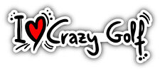 "I Love Crazy Golf Slogan Car Bumper Sticker Decal 8"" x 3"""