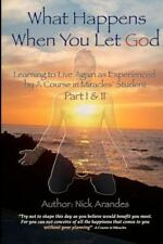 What Happens When You Let God (Part I & II): Learning to Live Again as Experien