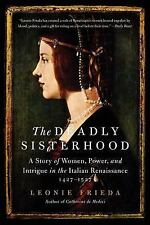 The Deadly Sisterhood: A Story of Women, Power, and Intrigue in the Italian Rena