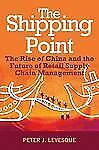 The Shipping Point: The Rise of China and the Future of Retail Supply Chain Mana