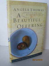 A Beautiful Offering: Returning God's Love with Your Life by Angela Thomas