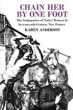 Chain Her by One Foot: The Subjugation of Native Women in...