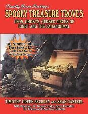 Spooky Treasure Troves : UFOs, Ghosts, Cursed Pieces of Eight and the...