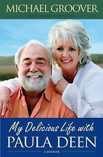 My Delicious Life with Paula Deen - Good - Groover, Michael - Hardcover