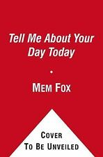 Tell Me About Your Day Today by Fox, Mem