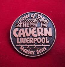 THE CAVERN CLUB LIVERPOOL HOME OF THE MERSEY BEAT BADGE - BEATLES INTEREST