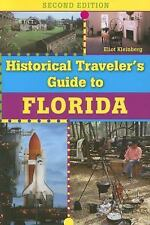 Historical Traveler's Guide to Florida by Eliot Kleinberg (2006, Paperback)