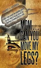 Mom... Can You Move My Legs? by Janet L. Givens (2010, Paperback)