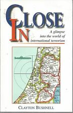 Close In A Glimpse into the World of International Terrorism Clayton Bushnell