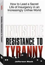 Invisible Resistance to Tyranny by Jefferson Mack *NEW SOFTCOVER*