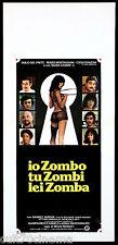IO ZOMBO TU ZOMBI LEI ZOMBA LOCANDINA CINEMA NADIA CASSINI PONZONI ITALIA 1979